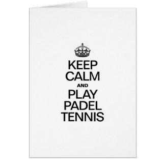 KEEP CALM AND PLAY PADEL TENNIS GREETING CARD