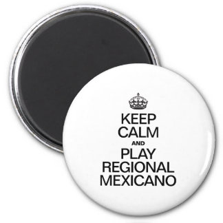 KEEP CALM AND PLAY REGIONAL MEXICANO FRIDGE MAGNETS