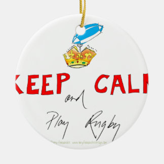 keep calm and play rugby, tony fernandes round ceramic decoration