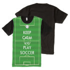 Keep Calm and Play Soccer All-Over Print T-Shirt