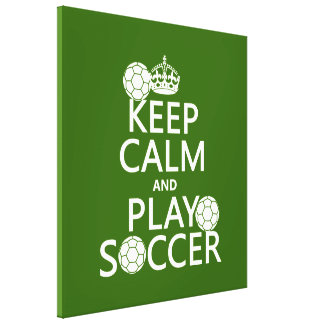 Keep Calm and Play Soccer (any color) Canvas Print
