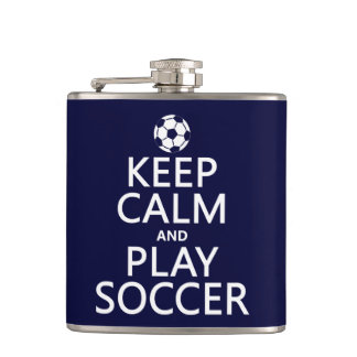 Keep Calm and Play Soccer (any color) Hip Flask