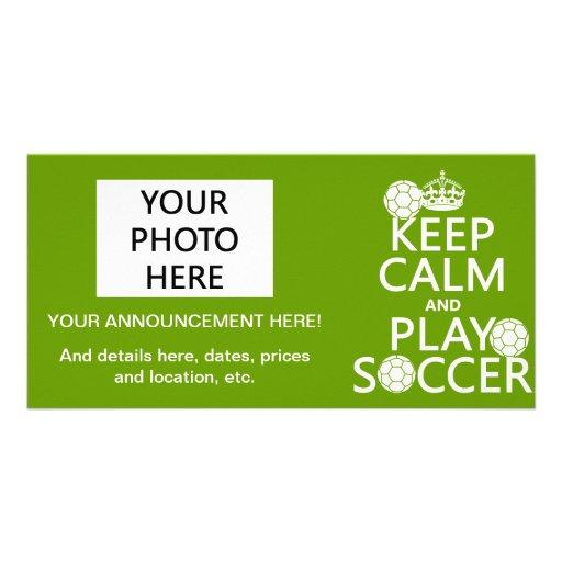 Keep Calm and Play Soccer (any color) Custom Photo Card
