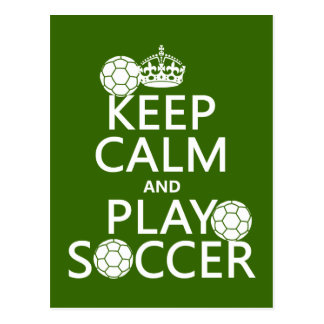 Keep Calm and Play Soccer (any color) Postcard