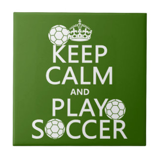 Keep Calm and Play Soccer (any color) Tile