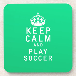 Keep Calm and Play Soccer Coasters