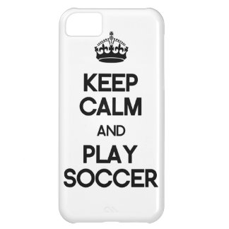 Keep Calm And Play Soccer iPhone 5C Case