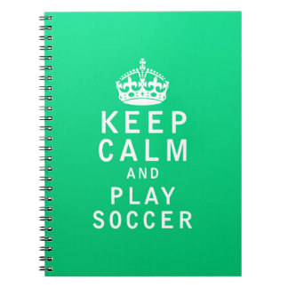 Keep Calm and Play Soccer Spiral Notebook