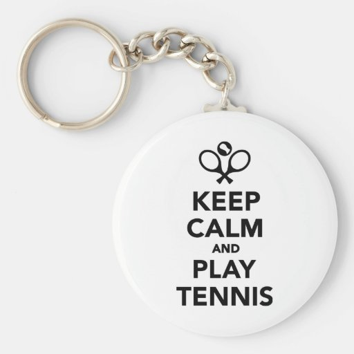 Keep calm and play Tennis Keychains