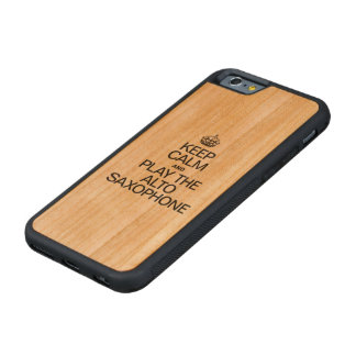 KEEP CALM AND PLAY THE ALTO SAXOPHONE CARVED CHERRY iPhone 6 BUMPER CASE