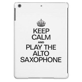 KEEP CALM AND PLAY THE ALTO SAXOPHONE iPad AIR CASE