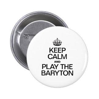 KEEP CALM AND PLAY THE BARYTON 6 CM ROUND BADGE