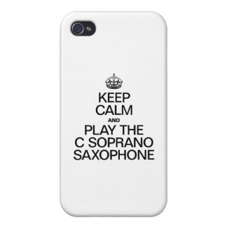 KEEP CALM AND PLAY THE C SOPRANO SAXOPHONE CASE FOR iPhone 4