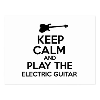 Keep Calm And Play The Electric Guitar Post Card