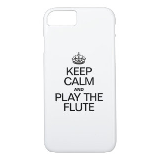 KEEP CALM AND PLAY THE FLUTE iPhone 7 CASE