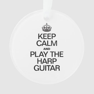KEEP CALM AND PLAY THE HARP GUITAR