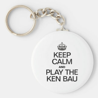 KEEP CALM AND PLAY THE KEN BAU KEYCHAINS