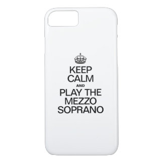 KEEP CALM AND PLAY THE MEZZO SOPRANO iPhone 7 CASE