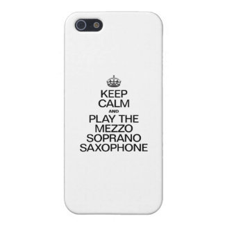 KEEP CALM AND PLAY THE MEZZO SOPRANO SAXOPHONE CASE FOR THE iPhone 5