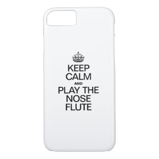 KEEP CALM AND PLAY THE NOSE FLUTE iPhone 7 CASE