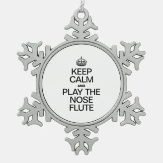 KEEP CALM AND PLAY THE NOSE FLUTE PEWTER SNOWFLAKE DECORATION
