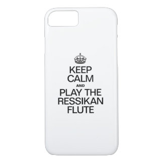 KEEP CALM AND PLAY THE RESSIKAN FLUTE iPhone 7 CASE