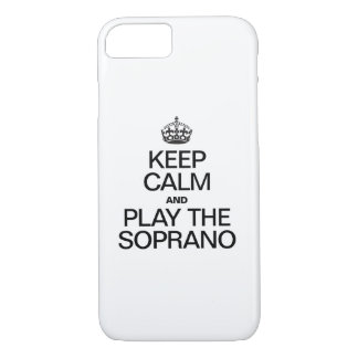 KEEP CALM AND PLAY THE SOPRANO iPhone 7 CASE