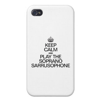 KEEP CALM AND PLAY THE SOPRANO SARRUSOPHONE COVERS FOR iPhone 4