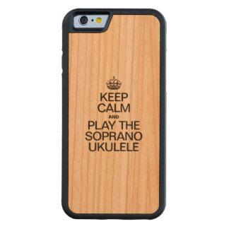 KEEP CALM AND PLAY THE SOPRANO UKULELE CHERRY iPhone 6 BUMPER CASE