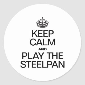 KEEP CALM AND PLAY THE STEELPAN ROUND STICKER