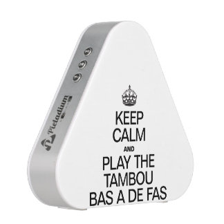 KEEP CALM AND PLAY THE TAMBOU BAS A DE FAS SPEAKER