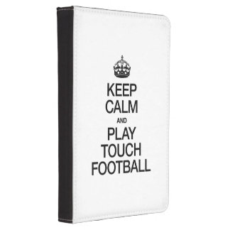 KEEP CALM AND PLAY TOUCH FOOTBALL KINDLE CASE