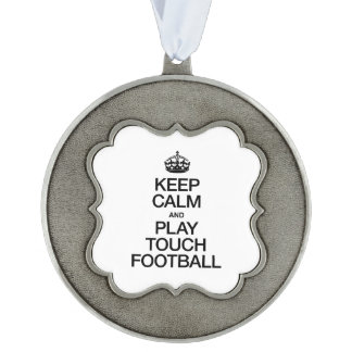 KEEP CALM AND PLAY TOUCH FOOTBALL SCALLOPED ORNAMENT