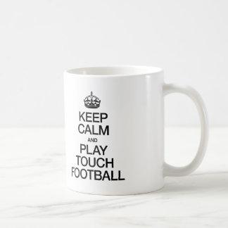 KEEP CALM AND PLAY TOUCH FOOTBALL MUG