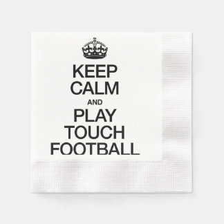 KEEP CALM AND PLAY TOUCH FOOTBALL DISPOSABLE SERVIETTE