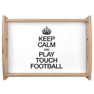 KEEP CALM AND PLAY TOUCH FOOTBALL SERVING PLATTER