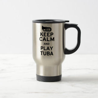 Keep Calm and Play Tuba Stainless Steel Travel Mug