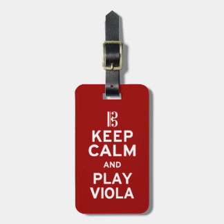 Keep Calm and Play Viola Tag For Luggage