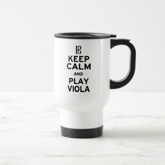 Keep Calm and Play Viola Travel Mug