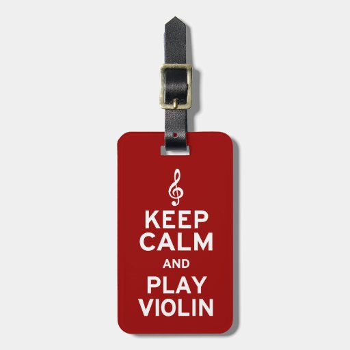 Keep Calm and Play Violin Travel Bag Tag