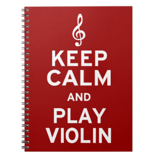 Keep Calm and Play Violin Spiral Notebook