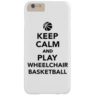 Keep calm and play wheelchair basketball barely there iPhone 6 plus case