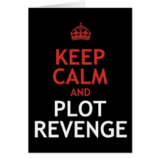 Keep Calm and Plot Revenge Card