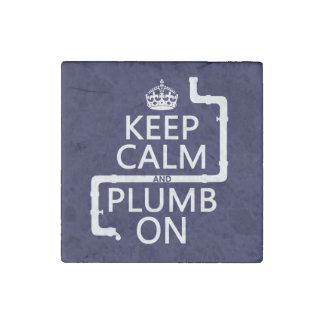 Keep Calm and Plumb On (plumber/plumbing) Stone Magnet