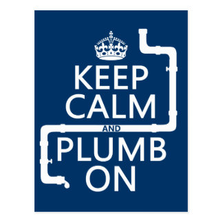 Keep Calm and Plumb On (plumber/plumbing) Postcard