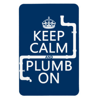Keep Calm and Plumb On plumber plumbing Vinyl Magnet
