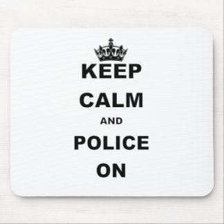 KEEP CALM AND POLICE ON.png Mouse Mat