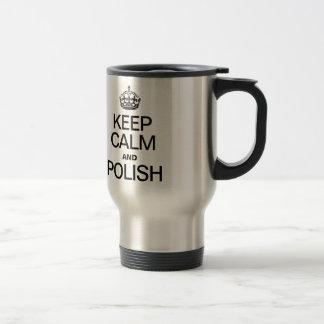 KEEP CALM AND POLISH COFFEE MUGS