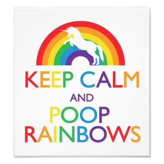 Keep Calm and Poop Rainbows Unicorn Photo Print