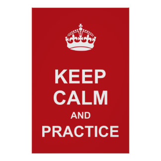 Keep Calm and Practice Poster
